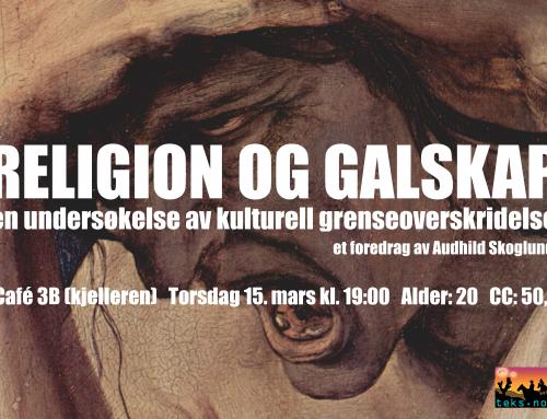Religion og galskap – en undersøkelse av kulturell grenseoverskridelse