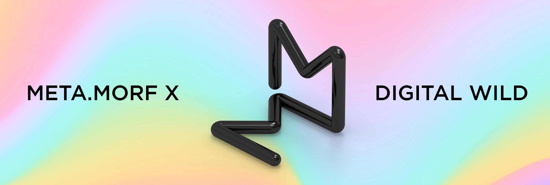 Meta.Morf X – Digital Wild